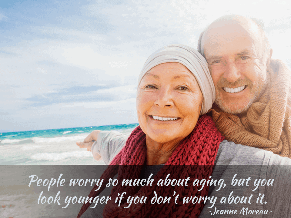 People worry so much about aging, but you look younger if you don't worry about it. – Jeanne Moreau