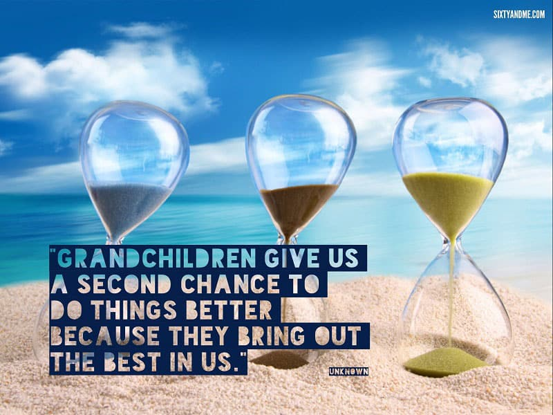 Grandchildren give us a second chance to do things better because they bring out the best in us. - Unknown