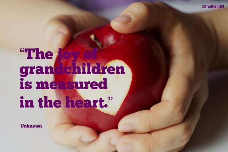 The joy of grandchildren is measured in the heart. - Unknown