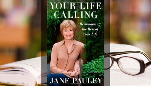Book Club: Your Life Calling: Reimagining the Rest of Your Life, by Jane Pauley