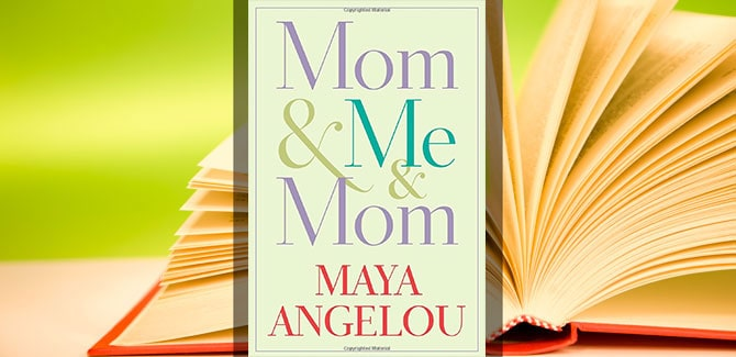 Sixty-and-Me-Book-Club---Mom-Me-Mom-by-Maya-Angelou