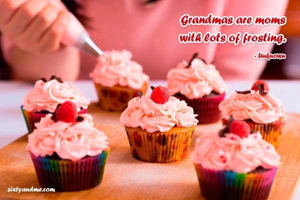 Grandmother Quotes - Grandmas are moms with lots of frosting