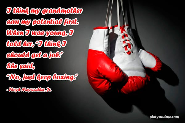 Grandmother Quotes - I think my grandmother saw my potential first