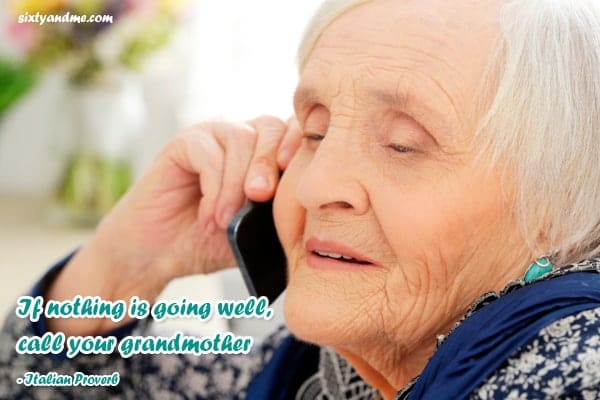 Grandmother quotes - if nothing is going well, call your grandmother