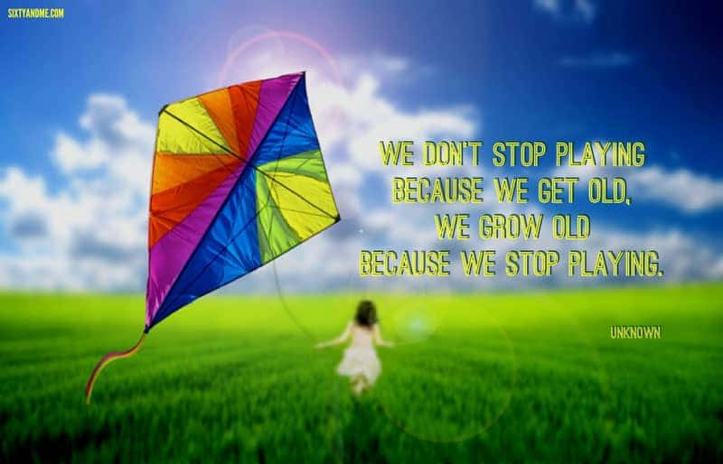 Connecting with Your Inner Child - We grow old because we stop playing