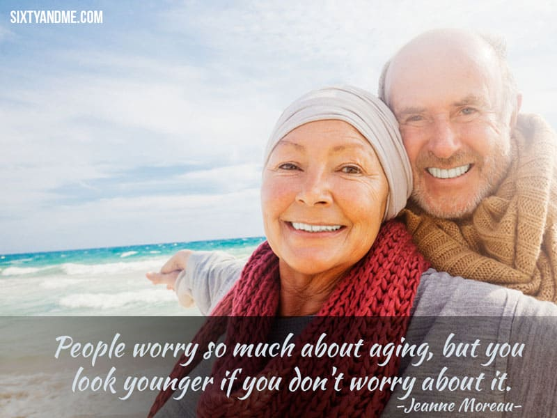 Jeanne Moreau - People worry so much about aging, but, you look younger if you don't worry about it.