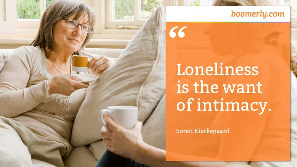 "Boomerly.com - ""Loneliness is the want of intimacy."" - Soren Kierkegaard"