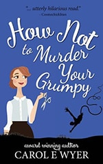 How Not to Murder Your Grumpy