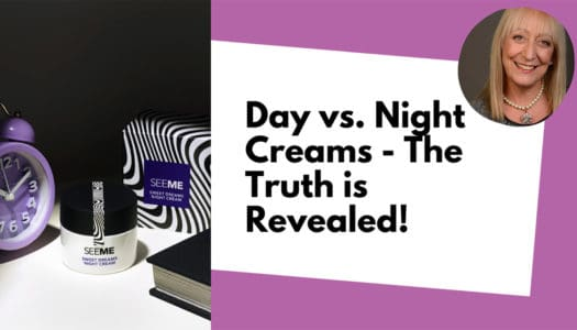 Day Creams, Night Creams, What's the Difference? (Especially for Mature Skin!)