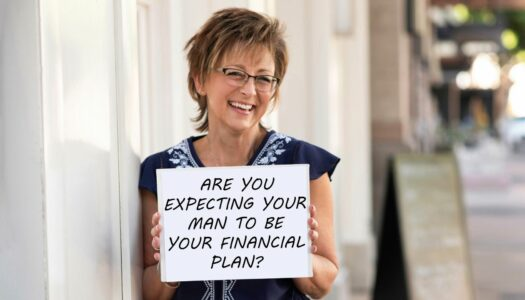 Are You Expecting Your Man to Be Your Financial Plan?